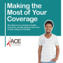 Making the Most of Your Coverage
