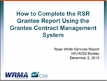 How to Complete the Grantee Report